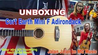 "UNBOXING.. Cort Earth Mini F Adirondack "" Jalan Jalan ke MG Music"
