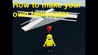 roblox plane crazy how to make your own helicopter tips and tricks