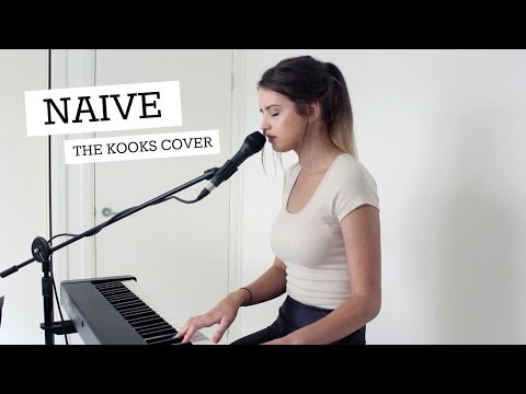 NAIVE - THE KOOKS (cover by Jess Bauer)