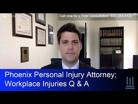 Phoenix Personal Injury Attorney Provides Legal Answers about Workplace Injuries