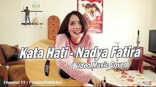 Kata Hati - Nadya Fatira (Music Video Cover)