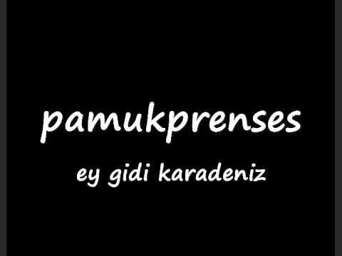 ey gidi karadeniz - türkü (pamukprenses)