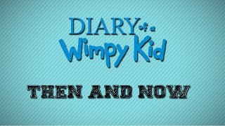 Diary of a Wimpy Kid: Then and Now (Part 1)