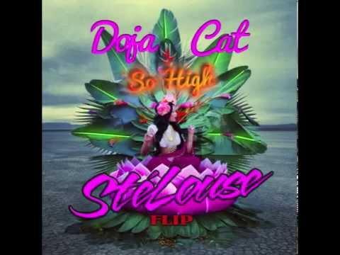 Doja Cat - So High (SteLouse flip)