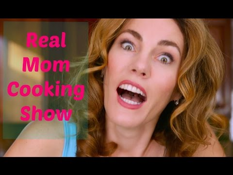 Real Mom Cooking Show
