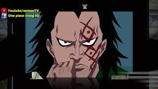 Tiết Lộ Tập 810 Bố Của Luffy sở hữu trái ác quỷ mạnh nhất one piece