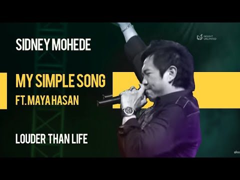 Sidney Mohede Ft. Maya Hasan - My Simple Song - Louder Than Life