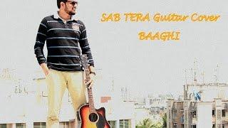 Video SAB TERA Guitar Cover | BAAGHI | Shraddha Kapoor | Armaan Malik download MP3, 3GP, MP4, WEBM, AVI, FLV Juli 2018