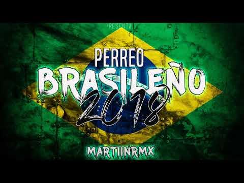 🔥 PERREO BRASILEÑO 2018 🔥 MEGA PERREO -[ Martiin Rmx ] -