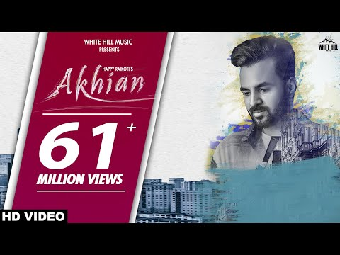 New Punjabi Sad Song 2018 | AKHIAN (Official Video) Happy Raikoti  Ft. Navpreet Banga | GoldBoy