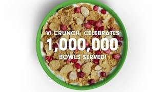 Vi Crunch -- 1 Million Bowls Served!