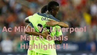 International Championship Cup : Ac Milan Vs Liverpool All Match Goals