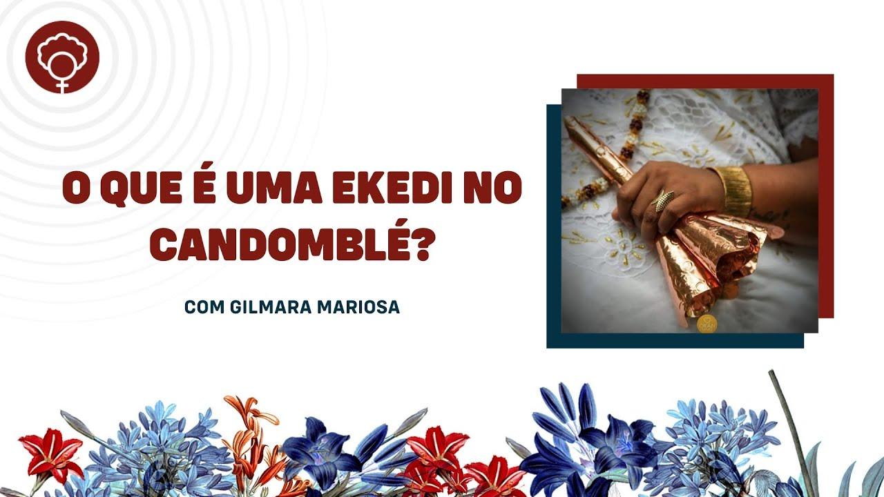 Download O que é uma ekedi no candomblé?, com Gilmara Mariosa