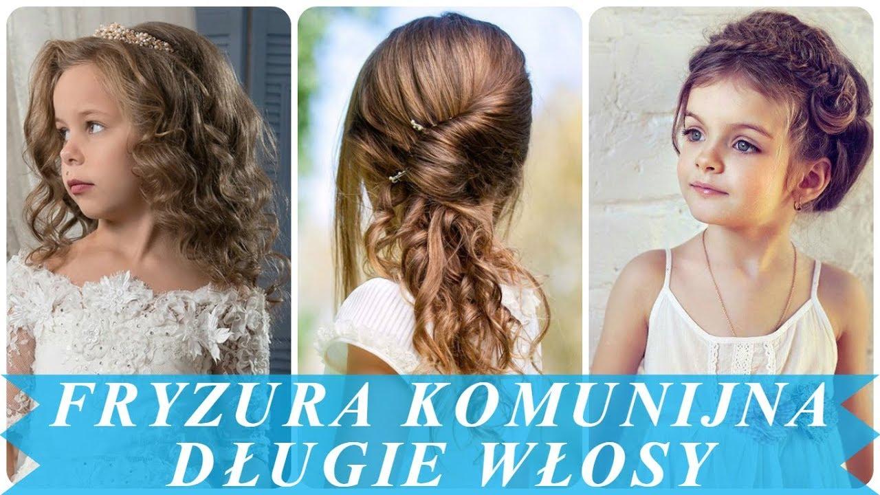Piękny Fryzury Komunijne Dla Dziewczynki Długie Włosy