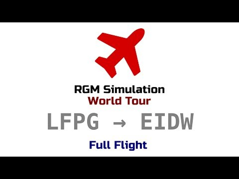 [X-Plane 11 - World Tour 11] Charles de Gaulle (LFPG) ✈ Dublin (EIDW)