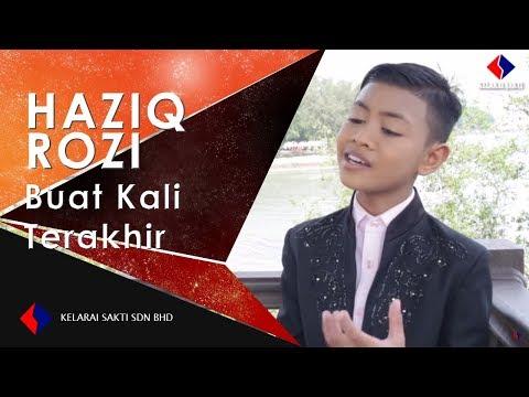 Haziq Rozi - Buat Kali Terakhir (Official Muzik Video)