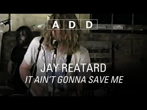 Jay Reatard - It Ain't Gonna Save Me - A-D-D