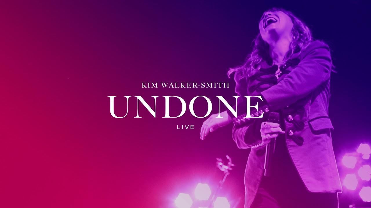 Kim Walker-Smith - Undone (Live)(Offical Audio)