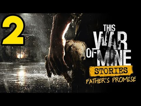 This War of Mine: Stories - Father's Promise Gameplay | FORCED MY HAND | Let's Play #2
