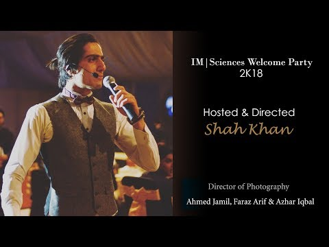 IM|Sciences Peshawar Welcome Party 2K18 - Full Video -  Hosted by Shah Khan