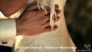 Hayat and Murat song   hayat and murat kissing scenes   Best Hot Romantic song   heart touching song