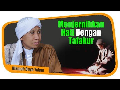 Menjernihkan Hati Dengan Tafakur - Hikmah Buya Yahya