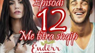 Çilek Kokusu ( Ëndërr luleshtrydhesh ) - Episodi 12 Me titra shqip