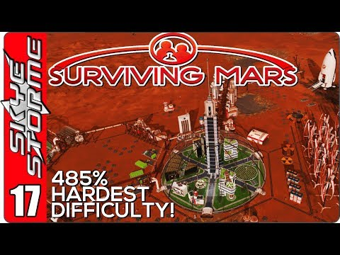 Surviving Mars Ep 17 ►GO BIG OR GO HOME!◀ 485% HARDEST DIFFICULTY PLAYTHROUGH