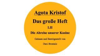 Agota Kristof • Das Große Heft • Kapitel 52 • Die Abreise unserer Kusine • Hörbuch • Lesung
