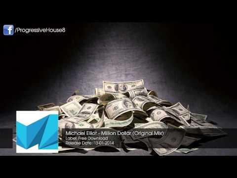 Michael Elliot  Million Dollar Original Mix Free Download