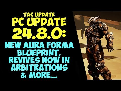 Warframe - NEW AURA FORMA BLUEPRINT REWARD, Revives In Arbitrations & More! PC Update 24.8.0!