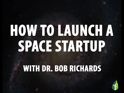 How to Launch a Space Startup with Dr. Bob Richards