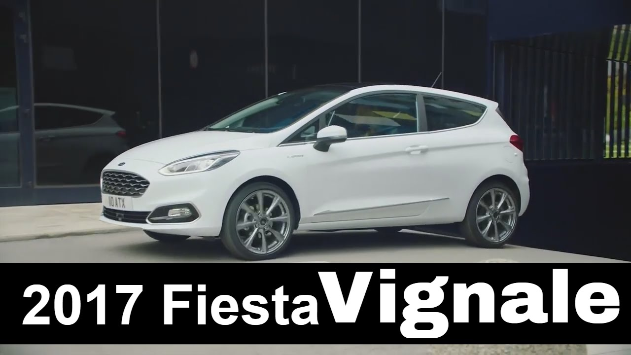 new 2017 ford fiesta vignale youtube. Black Bedroom Furniture Sets. Home Design Ideas