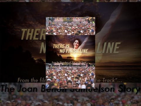 There Is No Finish Line: The Joan Benoit-Samuelson Story