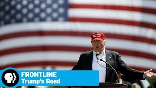 FRONTLINE | Trumps Road to the White House - Preview | PBS