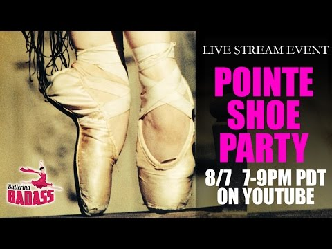 Pointe Shoe Party #2 with Ballerina Badass