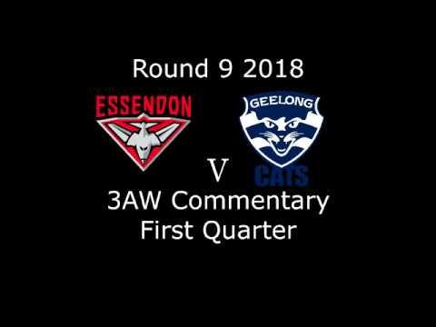 AFL Round 9 2018 -  Essendon v. Geelong - 3AW commentary - First Quarter