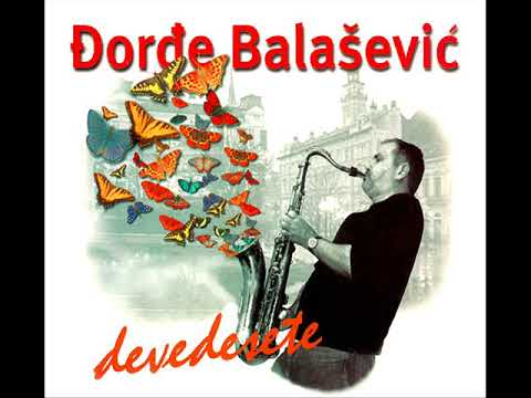 Djordje Balasevic - Ziveti slobodno...  - (Audio 2000) HD