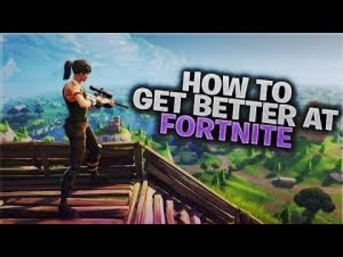 HOW TO GET BETTER AT FORTNITE!!! (UPDATED) - YouTube