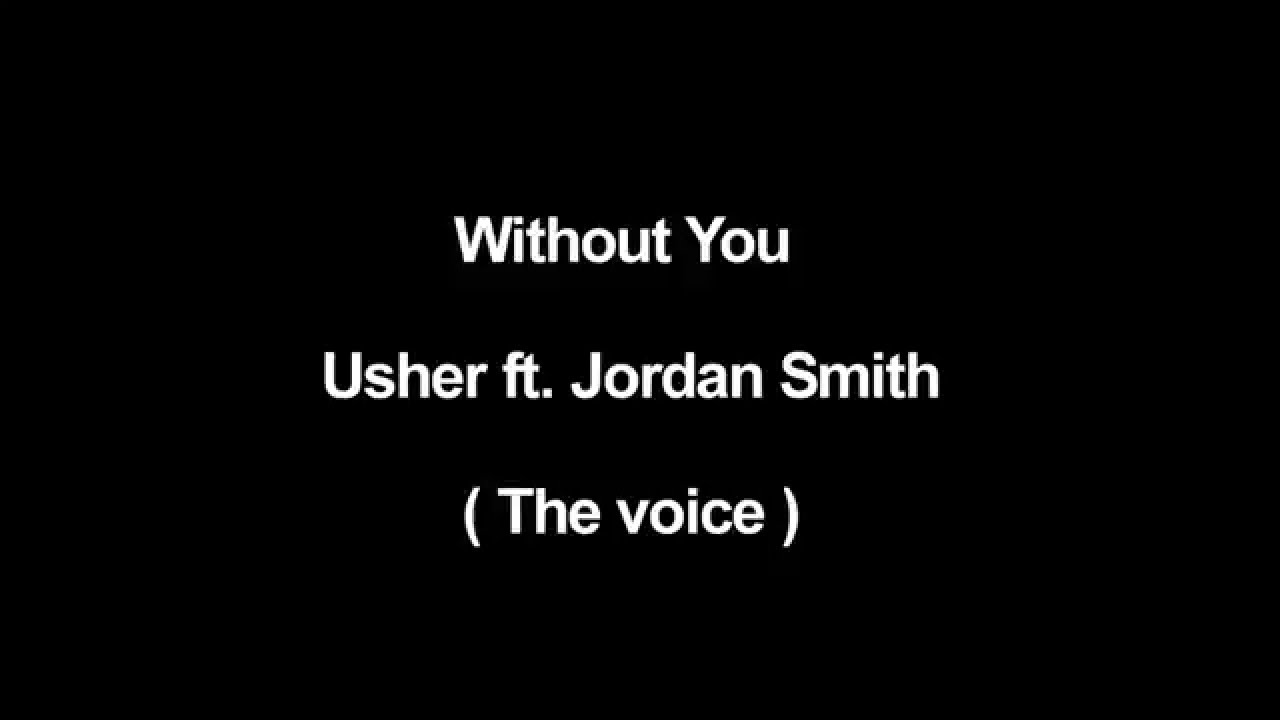 The voice: Without You - Usher ft. Jordan Smith lyrics ( Lyrics ...