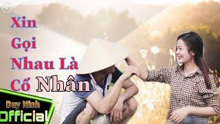 Duy Ninh | Xin Gọi Nhau Là Cố Nhân | Official Music Video | Bolero