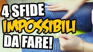 4 SFIDE IMPOSSIBILI DA FARE! (Da Provare Assolutamente!)
