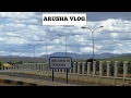 ARUSHA|TANZANIA🇹🇿 VLOG