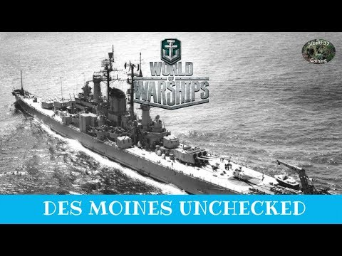 World of Warships - Des Moines Unchecked