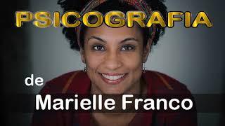 MARIELLE FRANCO | CARTA PSICOGRAFADA