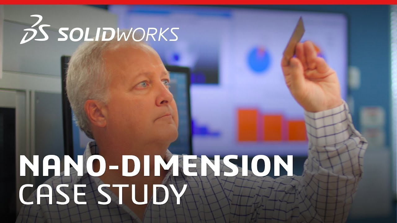 Nano-Dimension Video Case Study - SOLIDWORKS