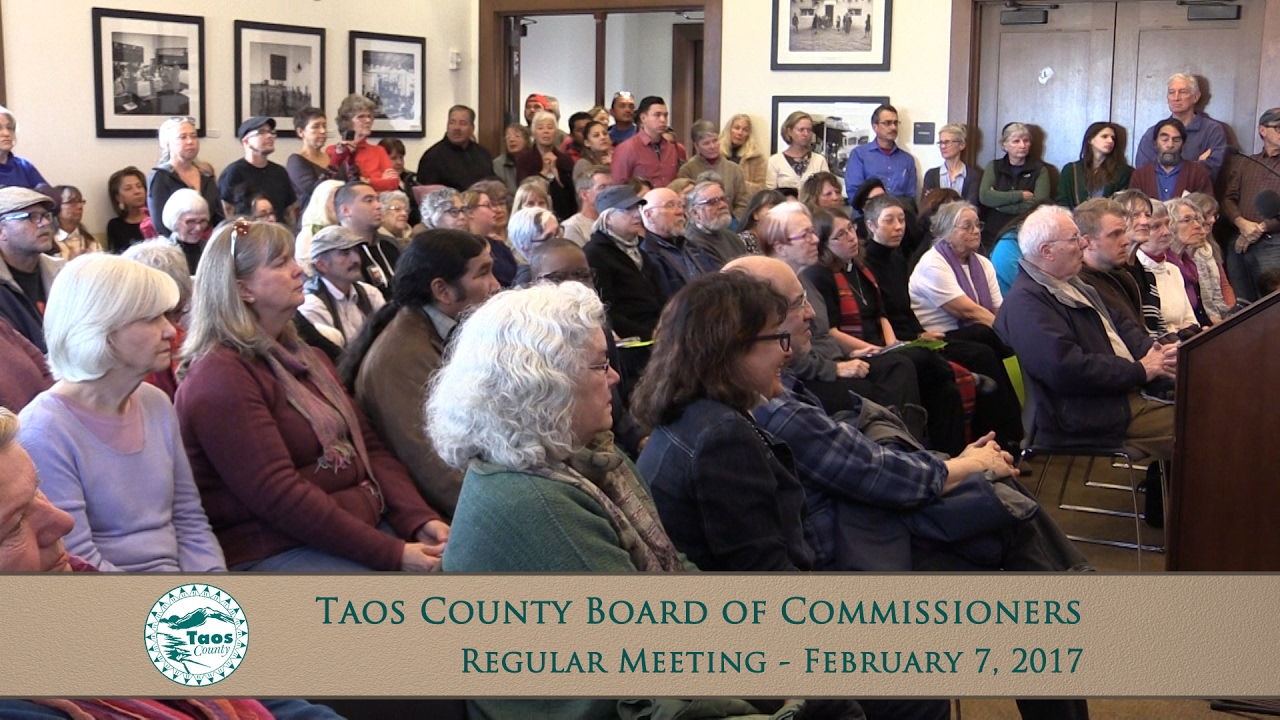 New mexico taos county llano - Taos County Board Of Commissioners Regular Meeting February 7 2017