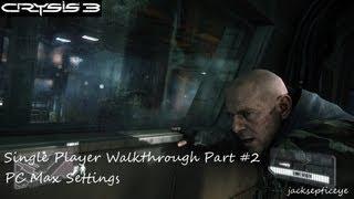 "Crysis 3 PC Single Player Walkthrough - Max Settings - Part 2 ""It"