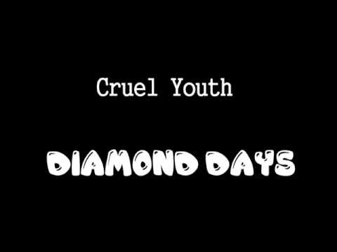 Cruel Youth   Diamond Days Lyrics Interpretation