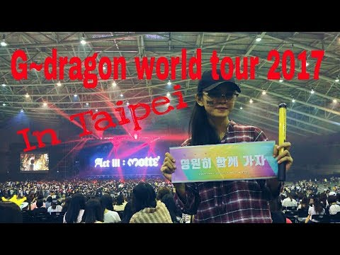 ACT III: MOTTE IN TAIPEI  G~Dragon world tour 2017 (my experience)